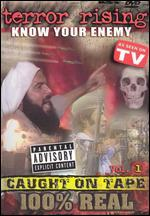 Terror Rising: Know Your Enemy, Vol. 1