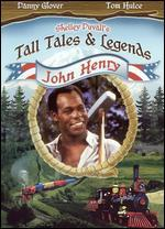 Shelley Duvall's Tall Tales and Legends: John Henry