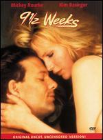 9 1/2 Weeks [Original Uncut, Uncensored Version]