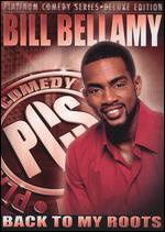 Platinum Comedy Series-Bill Bellamy: Back to My Roots (Deluxe Edition)