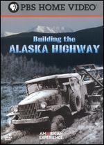 American Experience-Building the Alaska Highway