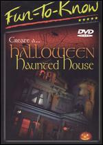Fun To Know: Create a Halloween Haunted House