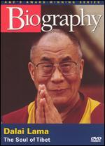 Biography: Dalai Lama - The Soul of Tibet