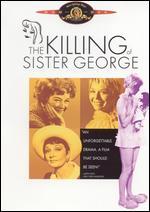 The Killing of Sister George - Robert Aldrich