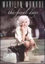 Marilyn Monroe: The Final Days
