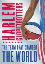 Harlem Globetrotters-the Team That Changed the World