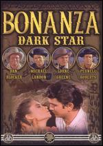 Bonanza: Dark Star