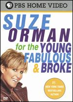 Suze Orman: For the Young, Fabulous and Broke - Joe Brandmeier