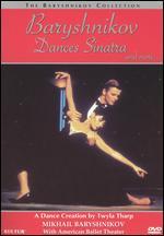 Baryshnikov Dances Sinatra & More... - Don Mischer; Twyla Tharp