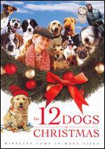 The 12 Dogs of Christmas - Kieth Merrill