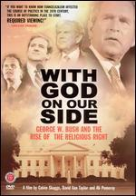 With God on Our Side-George W. Bush and the Rise of the Religious Right in America