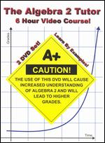 The Algebra 2 Tutor: 6 Hour Video Course -