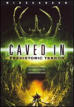 Caved In: Prehistoric Terror - Richard Pepin