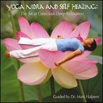 Yoga Nidra and Self Healing: the Art of Conscious Deep Relaxation