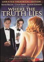 Where the Truth Lies (Unrated Theatrical Edition)