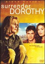 Surrender, Dorothy