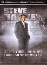 Steve Harvey-Don't Trip...He Ain't Through With Me Yet!