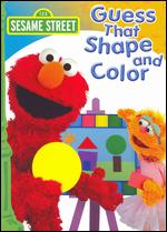 Sesame Street: Guess That Shape and Color -