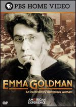 An Exceedingly Dangerous Woman: The Radical Life of Emma Goldman