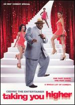 Cedric the Entertainer: Taking You Higher -