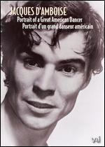 Jacques D'Amboise: Portrait of a Great American Dancer