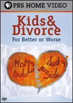Kids and Divorce: For Better or Worse