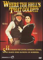 Where the Hell's That Gold? ! ! ?