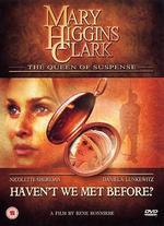 Mary Higgins Clark's Haven't We Met Before? - Rene Bonniere
