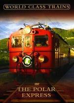 World Class Trains: The New Polar Express
