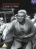 I Live in Fear - Akira Kurosawa