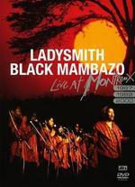 Ladysmith Black Mambazo: Live at Montreux '87, '89 & 2000