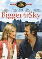 Bigger Than the Sky [Dvd]