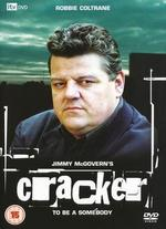 Cracker: To Be a Somebody