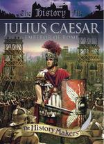 History Makers: Julius Caesar - The Uncrowned Emperor -