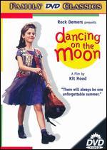 Dancing on the Moon - Kit Hood