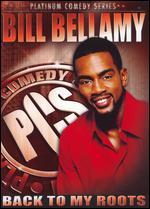 Platinum Comedy Series: Bill Bellamy-Back to My Roots
