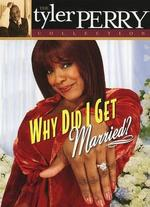 Tyler Perry's Why Did I Get Married? : the Play