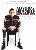 Alive Day Memories: Home from Iraq - Ellen Goosenberg Kent; Jon Alpert