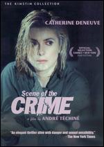 Scene of the Crime - Andr� T�chin�