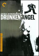 Drunken Angel [Criterion Collection] - Akira Kurosawa