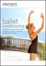 Element: Ballet Conditioning -