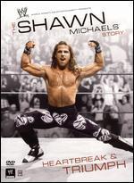 Wwe: the Shawn Michaels Story-Heartbreak & Triumph