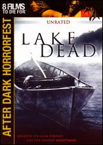 Lake Dead [Unrated] - George Bessudo