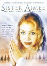 Sister Aimee: The Aimee Semple McPherson Story - Richard Rossi
