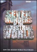 Seven Wonders of the Industrial World - Christopher Spencer; Edward Bazalgette; Mark Everest; Paul Bryers; Paul Wilmshurst; Philip Smith