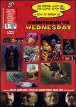 Countdown to Wednesday: An Inside Look at the Comic Book Biz & How to Break In
