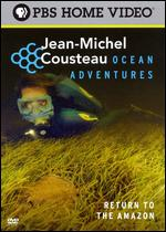 Jean-Michel Cousteau Ocean Adventures: Return to the Amazon -