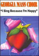 Georgia Mass Choir: I Sing Because I'm Happy -