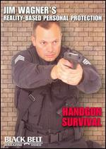 Jim Wagner Reality-Based Personal Protection: Handgun Survival