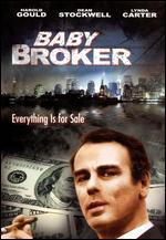 Baby Broker - Burt Brinckerhoff